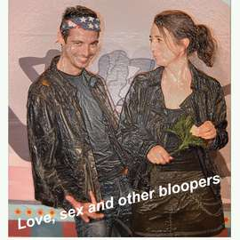 Love, sex and other bloopers